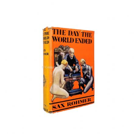 The Day the World Ended by Sax Rohmer Third Edition Cassell 1935